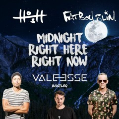 Fatboy Slim vs H.O.S.H. feat Jalja - Midnight Right Here Right Now (Valeesse Bootleg)