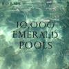 10,000 Emerald Pools