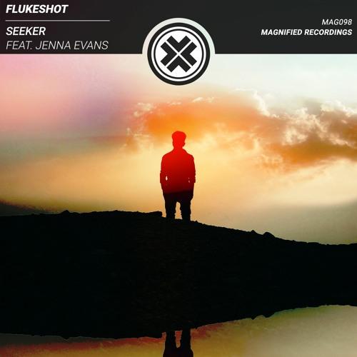 Flukeshot - Seeker (feat. Jenna Evans)