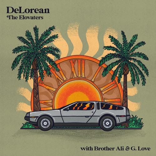 DeLorean (feat. Brother Ali, G. Love & Special Sauce)
