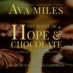 The House of Hope & Chocolate by Ava Miles, Narrated by Cassandra Campbell