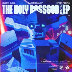 Yellow Claw - The Holy Bassgod EP [OUT NOW]