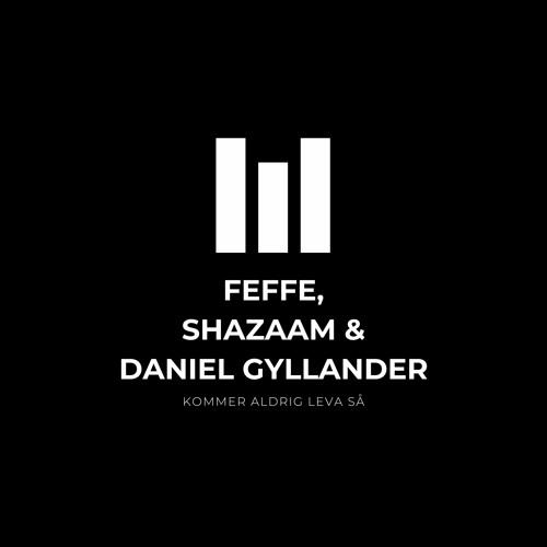 Kommer aldrig leva så (feat. Shazaam & Daniel Gyllander)