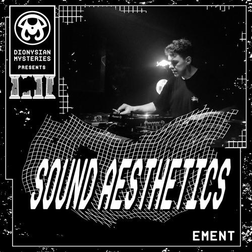 Sound Aesthetics 42: EMENT