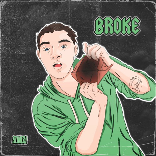 Broke (prod. SUNGY)
