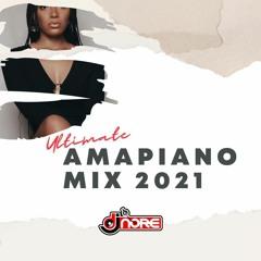 Amapiano Mix 2021 ★ Best Amapiano Songs 2021 ★ @DJNOREUK ★ Ft Sha Sha DJ Maphorisa