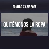 Quitémonos La Ropa(cover)- Sonitro, Cris Rose