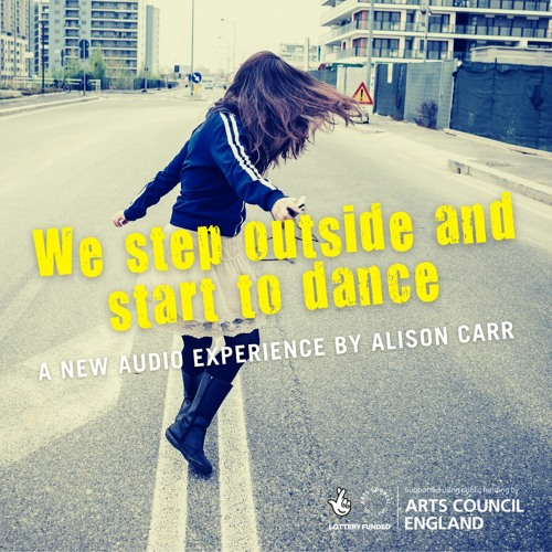 We step outside and start to dance