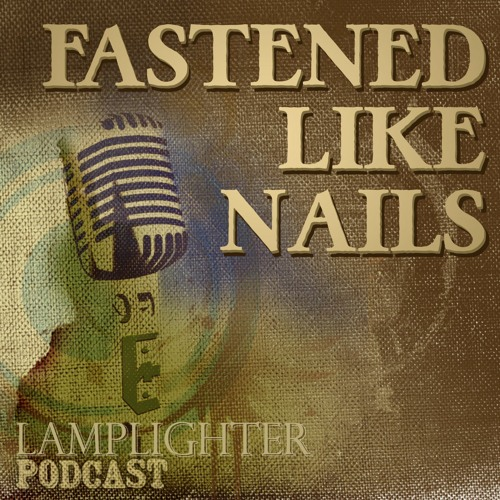 Fastened Like Nails Podcast