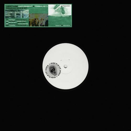 REMINISCENCE EP | Heritage (Movement X Tribalist) [EARWAX001]