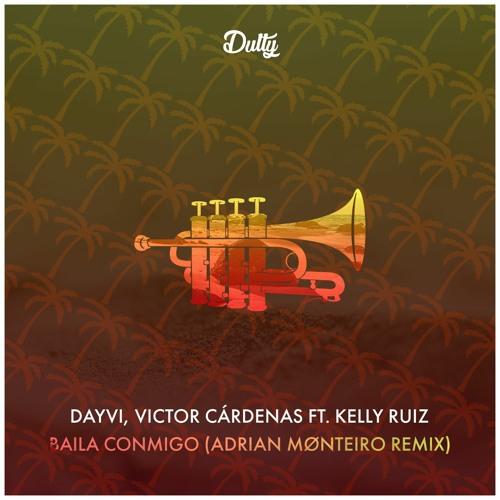 Dayvi, Victor Cárdenas ft. Kelly Ruiz - Baila Conmigo (Adrian Mønteiro Remix)