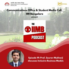 Episode 19 - Prof. Sourav Mukherji discusses Inclusive business models
