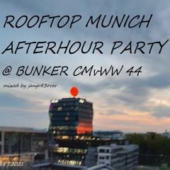 MUNICH ROOFTOP AFTERHOUR DJ SET @ BUNKER CMvWW 44 @ Juli2021