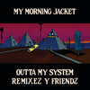 Outta My System (Washed Out Remix)