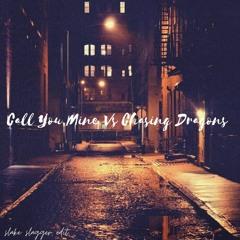 Call You Mine Vs Chasing Dragons (Slake Slagger Mash Up) [Radio Edit]