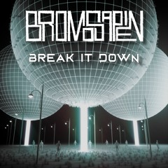 BroMosapien - Break It Down [The Gradient Perspective Premiere]