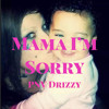 Download Mama I'm Sorry(Prod. Hoodwitanotha1)[Official Audio] Mp3