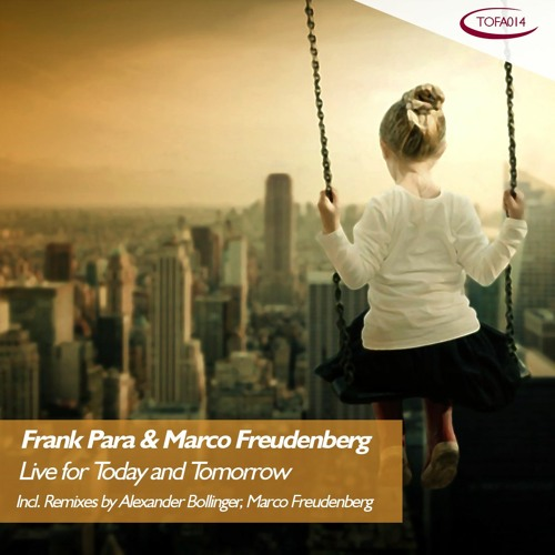 TOFA014 - Frank Para & Marco Freudenberg - Live for Today and Tomorrow   Promomix