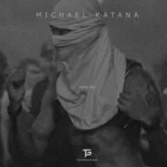 Michael Katana - Help Me [TG004]