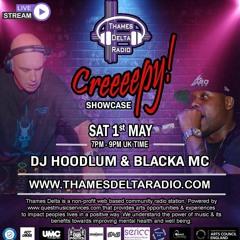 Dj Hoodlum & Blacka MC - Creeeeepy Showcase 01-05-21 Thames Delta Radio