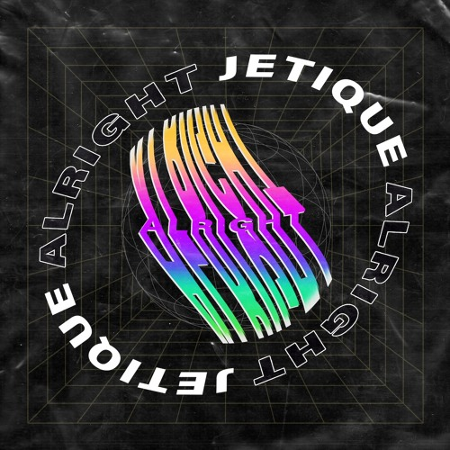 Jetique - Alright [OUT NOW]