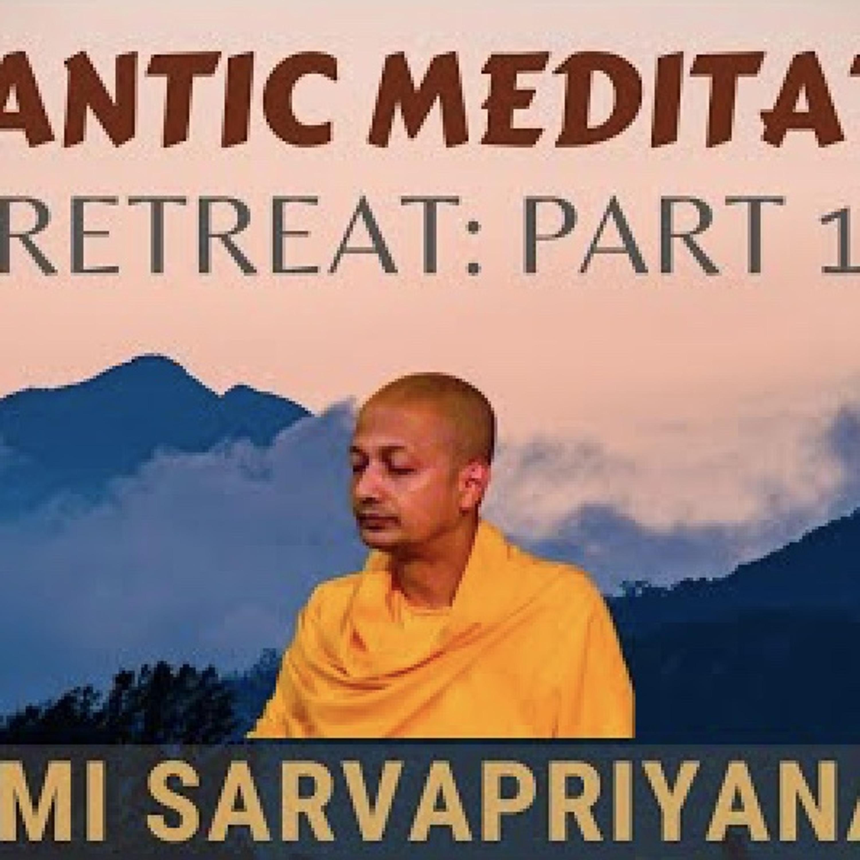 Vedantic Meditation: Retreat (Part 1)...