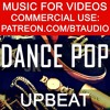 Background Royalty Free Music for Youtube Videos Vlog | Upbeat Positive Happy Dance Pop