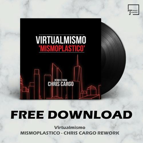 FREE DOWNLOAD: Virtualmismo - Mismoplastico (Chris Cargo Rework) [MT039]
