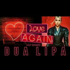 Love Again - Dua Lipa