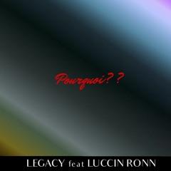 LeGaCy feat LuccinRonn__Pourquoi