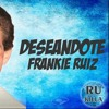 098. FRANKIE RUIZ - Deseandote (PASE REGGAETON) [ Dj'AyrtOn20' ] Portada del disco