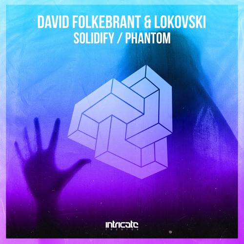 David Folkebrant & Lokovski - Solidify / Phantom