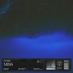 THYKIER - Miss
