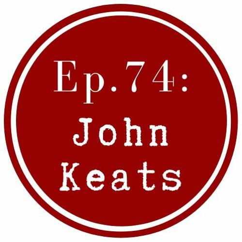 Get Lit Episode 74: John Keats