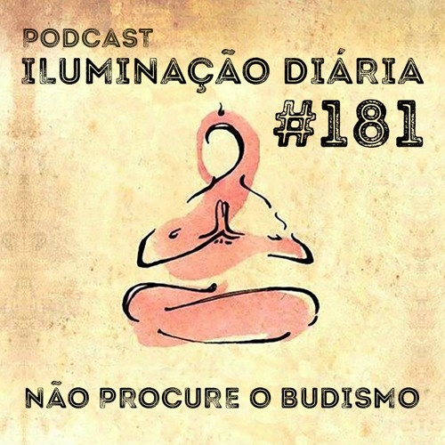 #181 - Não Procure O Budismo