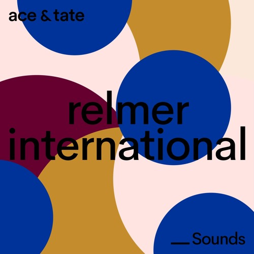 Ace & Tate Sounds – guest mix by Relmer International