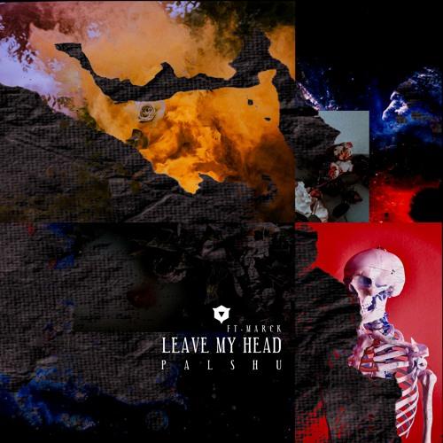 Palshu - Leave My Head (ft. Marck)