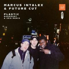 Marcus Intalex & Future Cut - Plastic (Quadrant & Iris Remix)