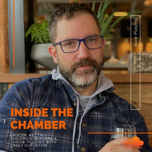 Inside The Chamber Episode #8 - Tall Buildings, Burgers & Throw Pillows