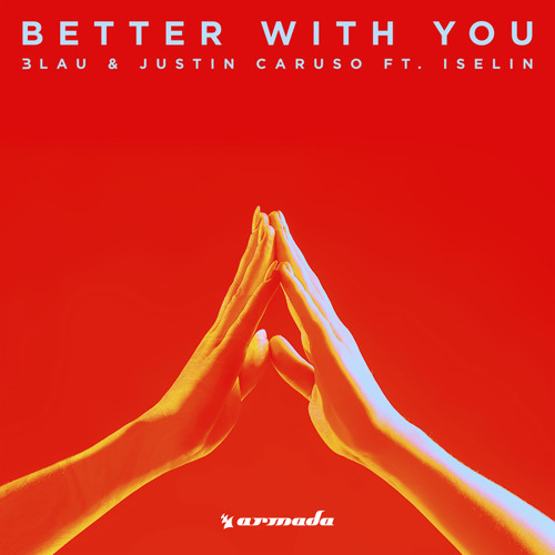 3LAU & Justin Caruso feat. Iselin - Better With You [OUT NOW]