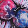 Haberdashery - I Love You Too (Destination's 'Key of Bliss' Mix)