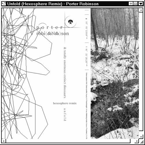 Unfold (Hexosphere Remix) - Porter Robinson & Totally Enormous Extinct Dinosaurs
