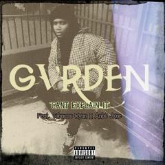 GVRDEN-Can't Explain It (Feat. Tobacco Ryan x Anbu Jxne)