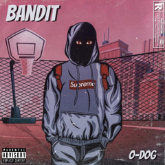 O-DOG - Bandit