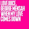 When My Love Comes Down (Edit)