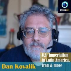 EP46 - Dan Kovalik on U.S. imperialism, Latin America & more