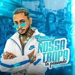 MC GIBIZINHO - NOSSA TROPA TA PASSANDO ( MAGROO NO BEAT )