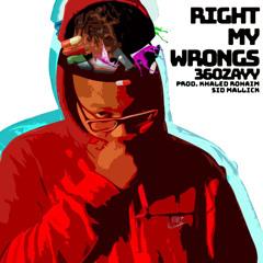 Right My Wrongs (prod. by Khaled Rohaim & Sid Mallick
