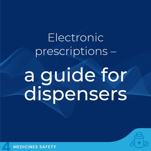 Electronic Prescriptions - A guide for dispensers