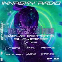 Innrsky Radio Episode 25 ✨💙🌋Dreams On Fire 🌋💙✨